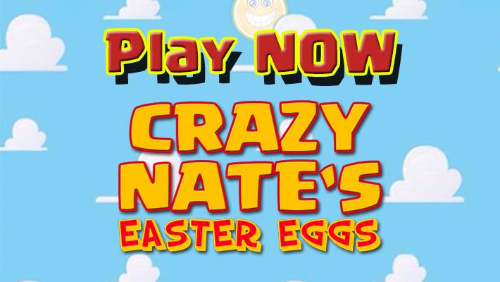 play crazy nate s easter eggs crazy nate